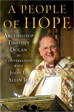 A People of Hope: Archbishop Timothy Dolan in Conversation with John L. Allen Jr.
