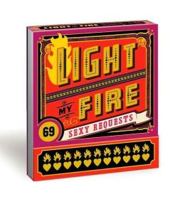 Light My Fire: 69 Sexy Requests