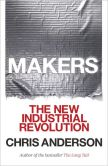 Book Cover Image. Title: Makers:  The New Industrial Revolution, Author: Chris Anderson