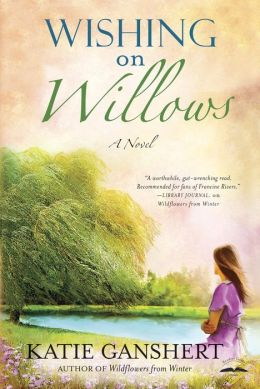 Wishing on Willows: A Novel
