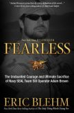 Book Cover Image. Title: Fearless:  The Undaunted Courage and Ultimate Sacrifice of Navy SEAL Team SIX Operator Adam Brown, Author: Eric Blehm