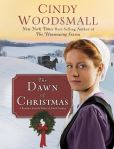 Book Cover Image. Title: The Dawn of Christmas:  A Romance from the Heart of Amish Country, Author: Cindy Woodsmall