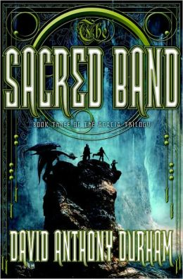 The Sacred Band (Acacia Series #3)