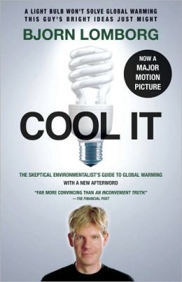 Cool It: The Skeptical Environmentalist's Guide to Global Warming (Movie Tie-in Edition)