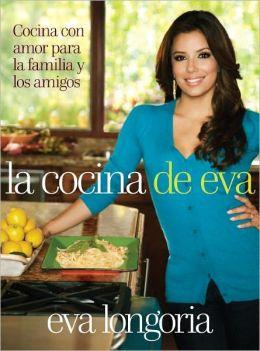 La cocina de Eva: Cocina con amor para la familia y los amigos