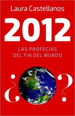 2012: Las profecias del fin del mundo