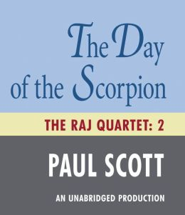 The Day of the Scorpion: The Raj Quartet, Book 2