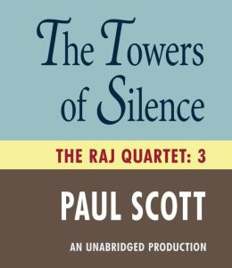 The Towers of Silence: The Raj Quartet, Book 3