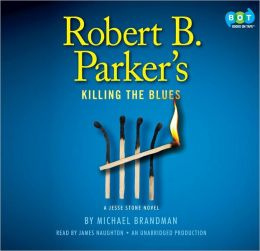 Robert B. Parker's Killing the Blues (Jesse Stone Series #10)