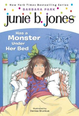 Junie B. Jones Has a Monster Under Her Bed (Junie B. Jones Series #8)