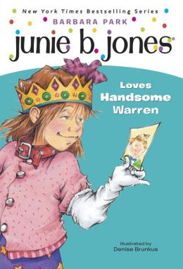 Junie B. Jones Loves Handsome Warren (Junie B. Jones Series #7)