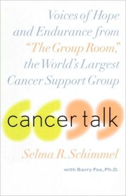 Cancer Talk: Voices of Hope and Endurance from the Group Room, the World's Largest Cancer Support Group