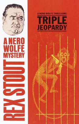 Triple Jeopardy (Nero Wolfe Series)