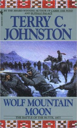 Wolf Mountain Moon: The Battle of the Butte, 1877 (The Plainsmen Series #12)