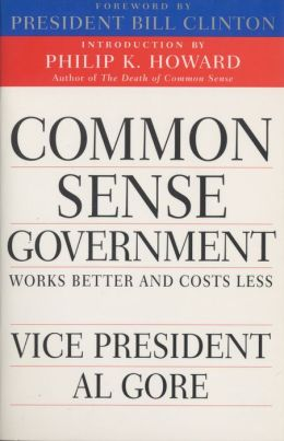 Common Sense Government: Works Better and Costs Less