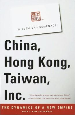 China, Hong Kong, Taiwan, Inc.: The Dynamics of a New Empire