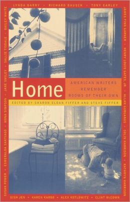 Home: American Writers Remember Rooms of Their Own