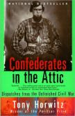 Book Cover Image. Title: Confederates in the Attic:  Dispatches from the Unfinished Civil War, Author: Tony Horwitz