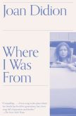 Book Cover Image. Title: Where I Was From, Author: Joan Didion