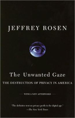 The Unwanted Gaze: The Destruction of Privacy in America