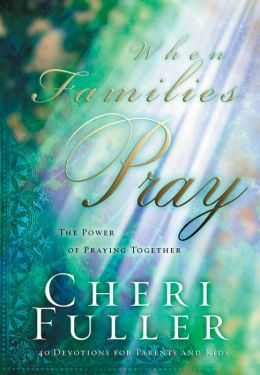 When Families Pray: The Power of Praying Together