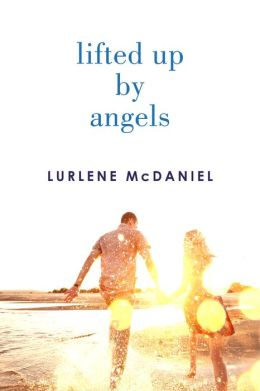 Lifted Up by Angels (Angels Trilogy Series #2)