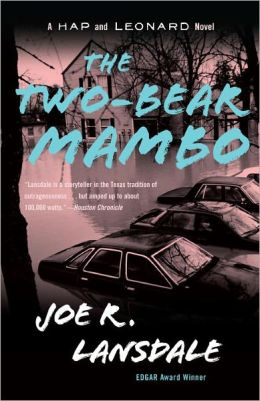 The Two-Bear Mambo (Hap Collins and Leonard Pine Series #3)