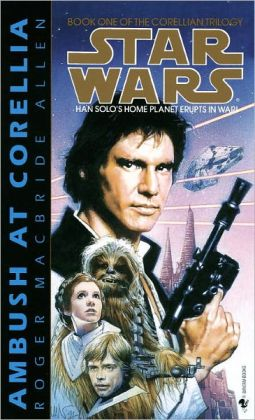Star Wars The Corellian Trilogy #1: Ambush at Corellia