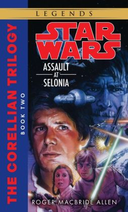 Star Wars The Corellian Trilogy #2: Assault at Selonia