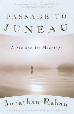 Passage to Juneau: A Sea and Its Meanings