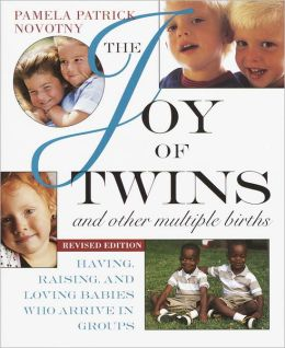 The Joy of Twins and Other Multiple Births: Having, Raising, and Loving Babies Who Arrive in Groups