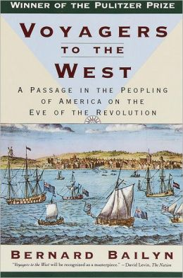 Voyagers to the West: A Passage in the Peopling of America on the Eve of the Revolution