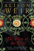Book Cover Image. Title: The Wars of the Roses, Author: Alison Weir