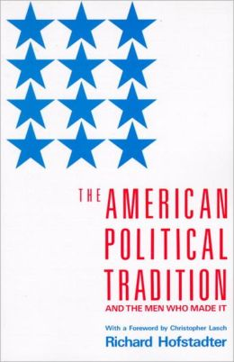 The American Political Tradition: And the Men Who Made it