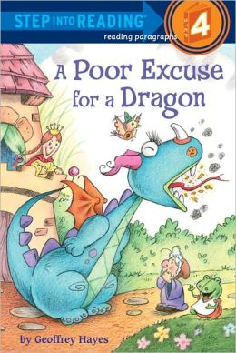 A Poor Excuse for a Dragon (Step into Reading Book Series: A Step 4 Book)