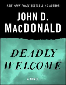 Deadly Welcome: A Novel