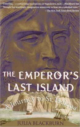 The Emperor's Last Island: A Journey to St. Helena
