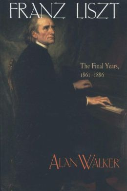 Franz Liszt, Volume 3: The Final Years: 1861-1886
