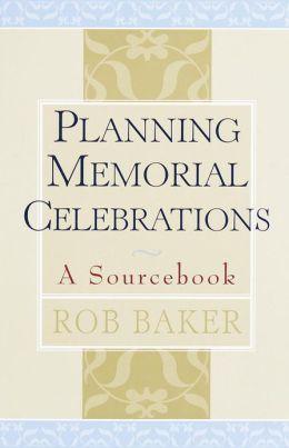 Planning Memorial Celebrations: A Sourcebook