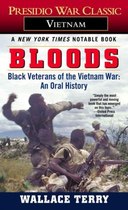 Bloods: Black Veterans of the Vietnam War: An Oral History