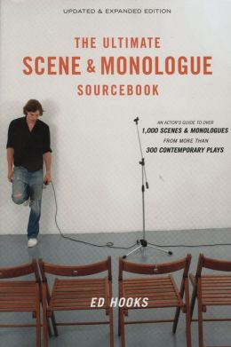 Ultimate Scene and Monologue Sourcebook: An Actor's Reference to over 1,000 Monologues and Scenes from More Than 300 Contemporary Plays