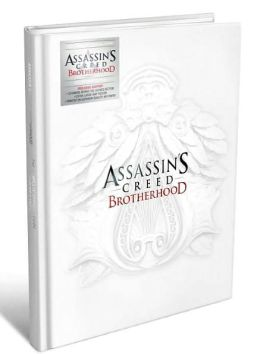 Assassin's Creed: Brotherhood Collector's Edition: The Complete Official Guide