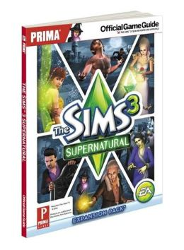 The Sims 3 Supernatural: Prima Official Game Guide