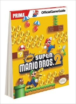 New Super Mario Bros 2: Prima Official Game Guide
