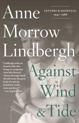 Against Wind and Tide: Letters and Journals, 1947-1986