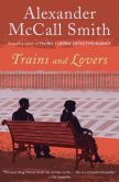 Book Cover Image. Title: Trains and Lovers:  A Novel, Author: Alexander McCall Smith