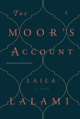 The Moor's Account: A Novel