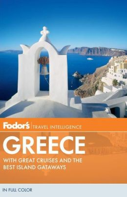 Fodor's Greece, 10th Edition: With Great Cruises and the Best Island Getaways