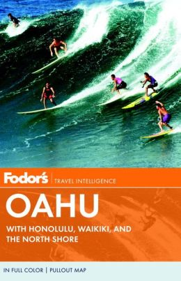 Fodor's Oahu, 4th Edition with Honolulu, Waikiki, and the North Shore