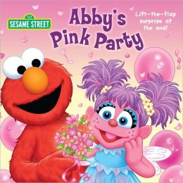 Abby's Pink Party (Sesame Street Series)